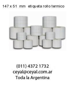 147 x 51  mm  etiqueta rollo termico