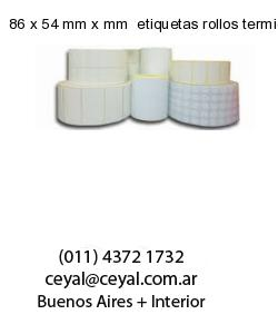 86 x 54 mm x mm  etiquetas rollos termicos