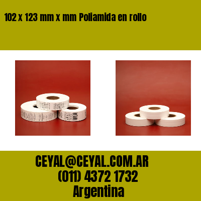 102 x 123 mm x mm Poliamida en rollo