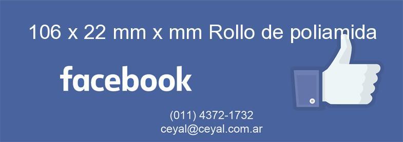 106 x 22 mm x mm Rollo de poliamida