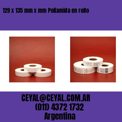 129 x 135 mm x mm Poliamida en rollo
