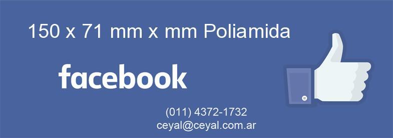 150 x 71 mm x mm Poliamida