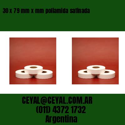 30 x 79 mm x mm poliamida satinada