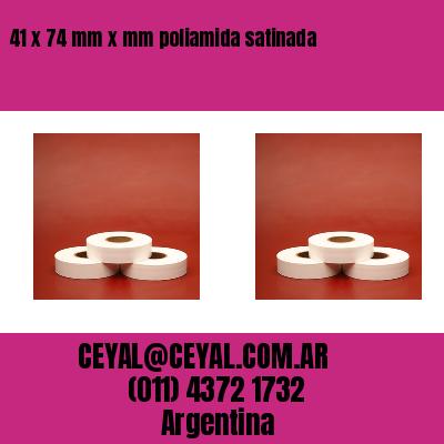 41 x 74 mm x mm poliamida satinada
