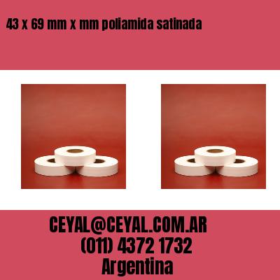 43 x 69 mm x mm poliamida satinada