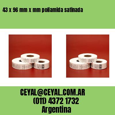 43 x 96 mm x mm poliamida satinada