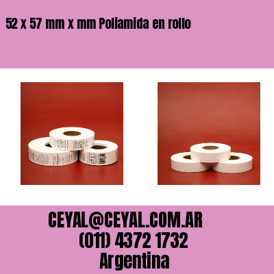 52 x 57 mm x mm Poliamida en rollo