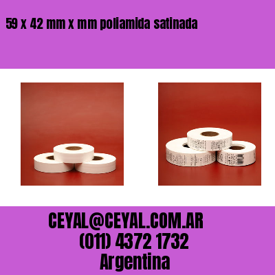 59 x 42 mm x mm poliamida satinada
