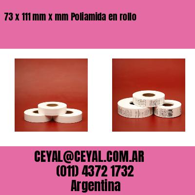 73 x 111 mm x mm Poliamida en rollo
