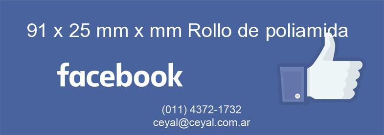91 x 25 mm x mm Rollo de poliamida