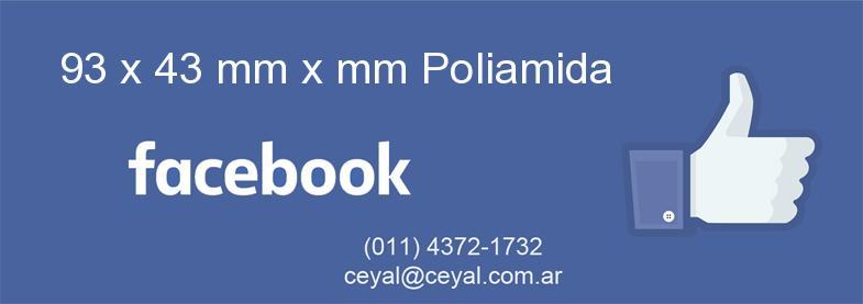 93 x 43 mm x mm Poliamida