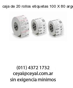 caja de 20 rollos etiquetas 100 X 80 argentina