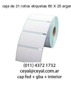 caja de 21 rollos etiquetas 80 X 25 argentina