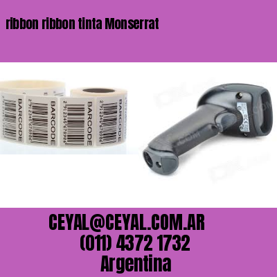 ribbon ribbon tinta Monserrat