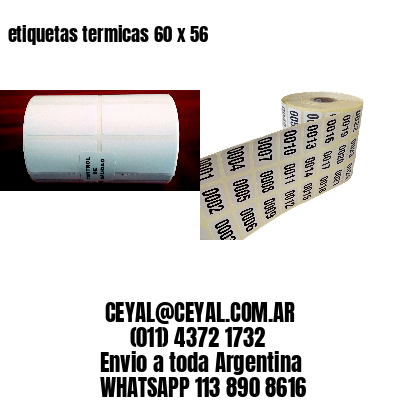 etiquetas termicas 60 x 56