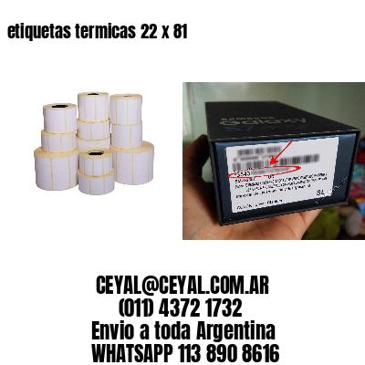 etiquetas termicas 22 x 81