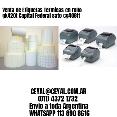 Venta de Etiquetas Termicas en rollo gk420t Capital Federal sato cg408tt