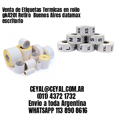 Venta de Etiquetas Termicas en rollo gk420t Retiro  Buenos Aires datamax escritorio