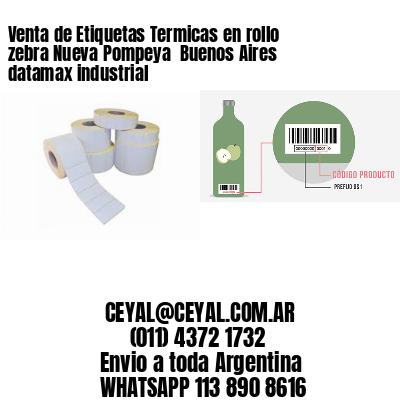 Venta de Etiquetas Termicas en rollo zebra Nueva Pompeya  Buenos Aires datamax industrial