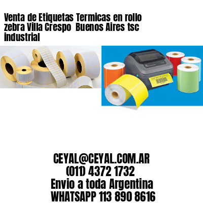 Venta de Etiquetas Termicas en rollo zebra Villa Crespo  Buenos Aires tsc industrial