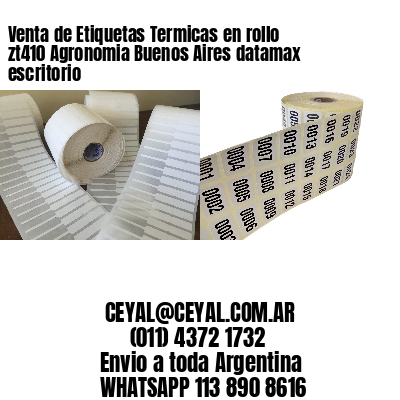 Venta de Etiquetas Termicas en rollo zt410 Agronomia Buenos Aires datamax escritorio