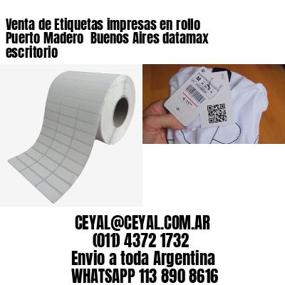 Venta de Etiquetas impresas en rollo Puerto Madero  Buenos Aires datamax escritorio