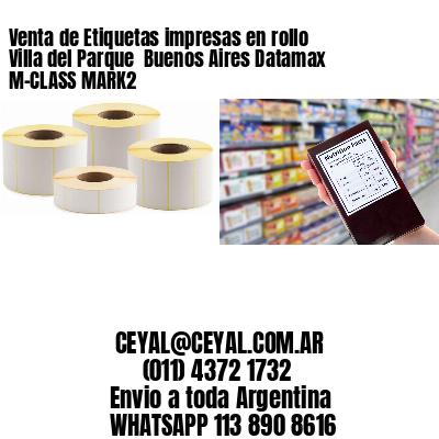 Venta de Etiquetas impresas en rollo Villa del Parque  Buenos Aires Datamax M-CLASS MARK2