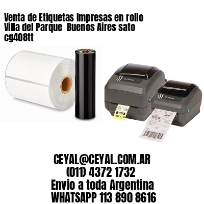 Venta de Etiquetas impresas en rollo Villa del Parque  Buenos Aires sato cg408tt