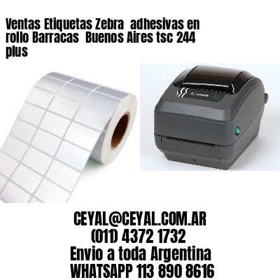 Ventas Etiquetas Zebra  adhesivas en rollo Barracas  Buenos Aires tsc 244 plus