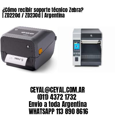 ¿Cómo recibir soporte técnico Zebra?   ZD220d / ZD230d   Argentina