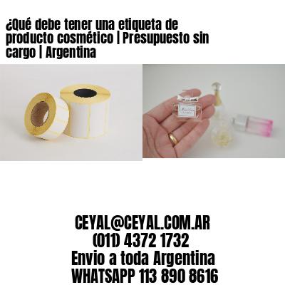 ¿Qué debe tener una etiqueta de producto cosmético | Presupuesto sin cargo | Argentina