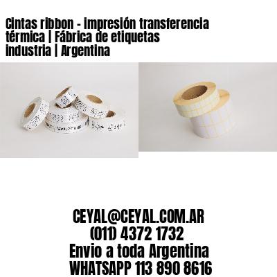 Cintas ribbon - impresión transferencia térmica   Fábrica de etiquetas industria   Argentina