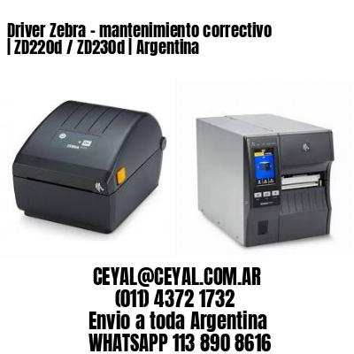 Driver Zebra - mantenimiento correctivo | ZD220d / ZD230d | Argentina