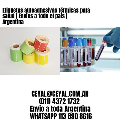 Etiquetas autoadhesivas térmicas para salud   Envíos a todo el país   Argentina