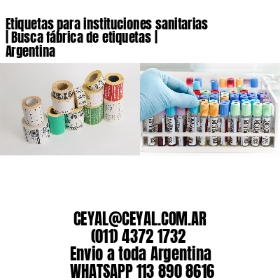 Etiquetas para instituciones sanitarias | Busca fábrica de etiquetas | Argentina