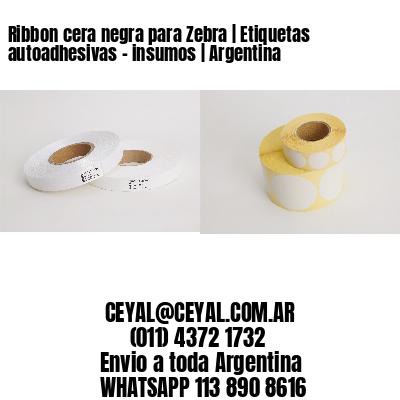 Ribbon cera negra para Zebra   Etiquetas autoadhesivas - insumos   Argentina