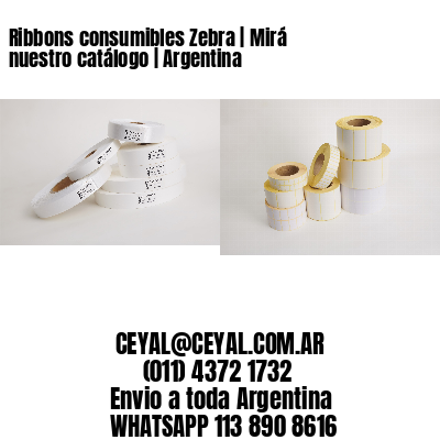 Ribbons consumibles Zebra | Mirá nuestro catálogo | Argentina