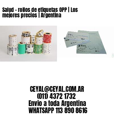 Salud - rollos de etiquetas OPP   Los mejores precios   Argentina