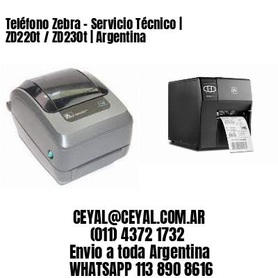 Teléfono Zebra - Servicio Técnico   ZD220t / ZD230t   Argentina