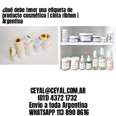 ¿Qué debe tener una etiqueta de producto cosmético | cinta ribbon | Argentina