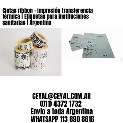 Cintas ribbon - impresión transferencia térmica | Etiquetas para instituciones sanitarias | Argentina