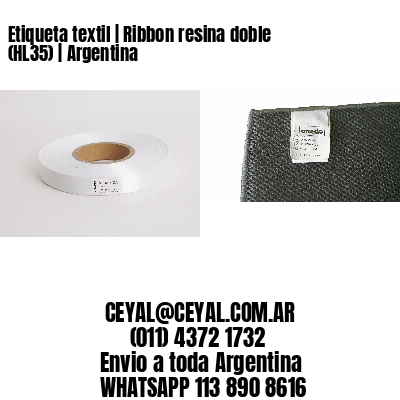 Etiqueta textil   Ribbon resina doble (HL35)   Argentina