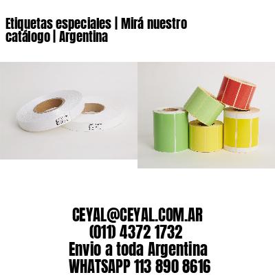 Etiquetas especiales | Mirá nuestro catálogo | Argentina