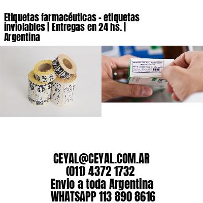 Etiquetas farmacéuticas - etiquetas inviolables | Entregas en 24 hs. | Argentina