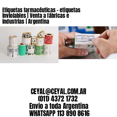Etiquetas farmacéuticas - etiquetas inviolables | Venta a fábricas e industrias | Argentina