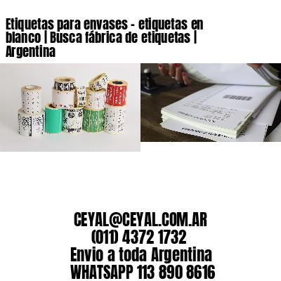 Etiquetas para envases - etiquetas en blanco | Busca fábrica de etiquetas | Argentina