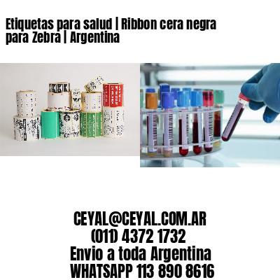 Etiquetas para salud | Ribbon cera negra para Zebra | Argentina