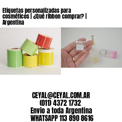 Etiquetas personalizadas para cosméticos | ¿Qué ribbon comprar? | Argentina