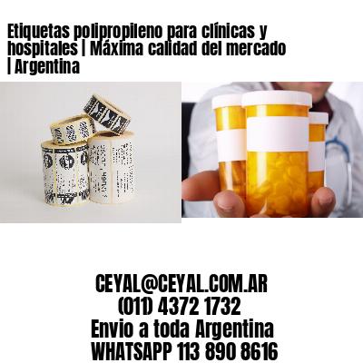 Etiquetas polipropileno para clínicas y hospitales   Máxima calidad del mercado   Argentina