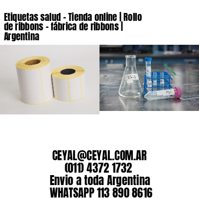 Etiquetas salud - Tienda online | Rollo de ribbons - fábrica de ribbons | Argentina